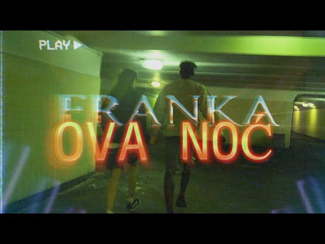 Franka – Ova noć (Official Music Video)