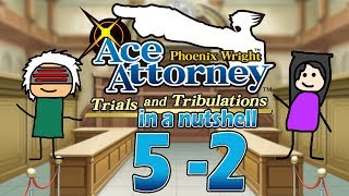 Phoenix Wright Ace Attorney: Trials And Tribulations In A Nutshell - Case 5 - Finale