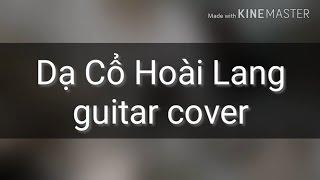 Dạ Cổ Hoài Lang (acoustic guitar cover) Hà C.C