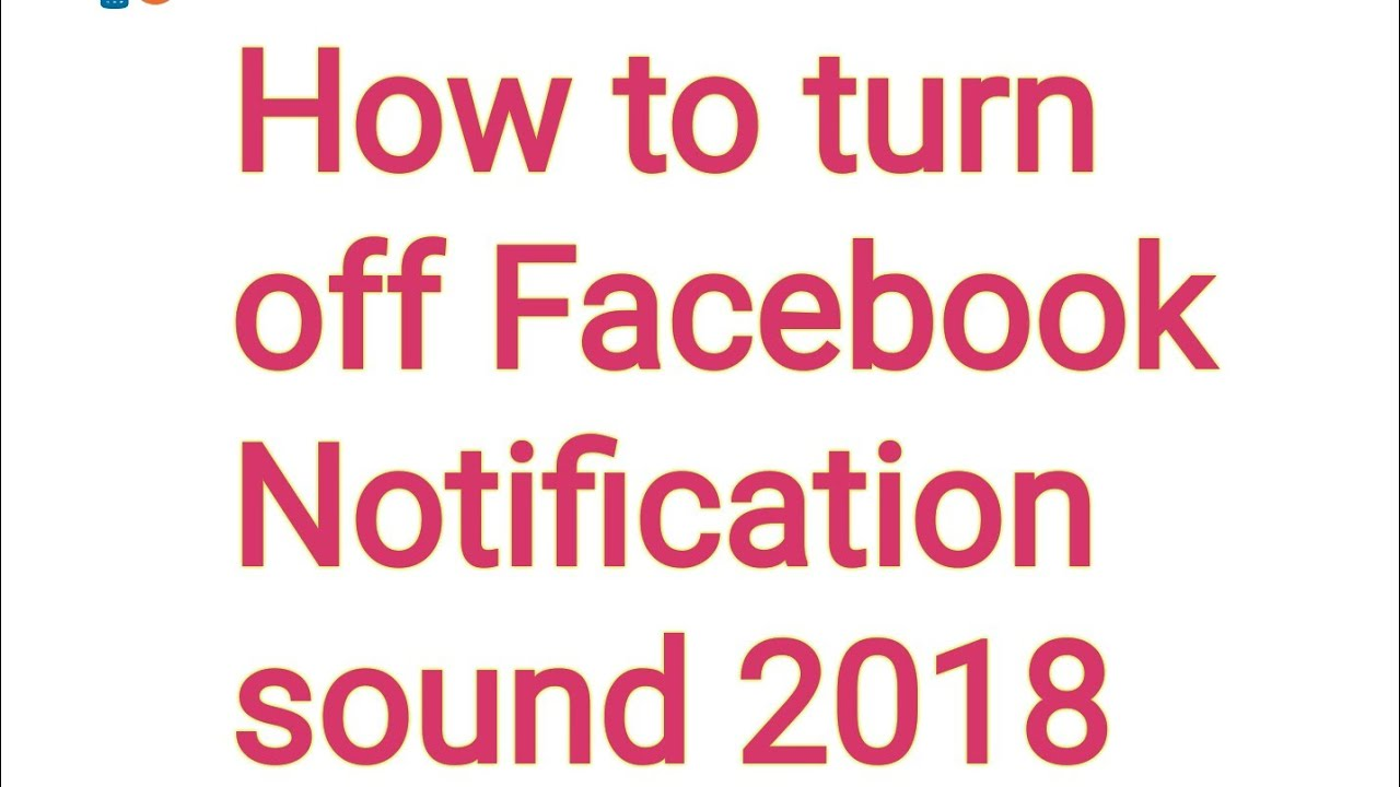 How to turn off and on Facebook notification sound 2018