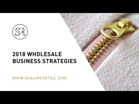 2018 Wholesale Business Strategies