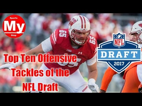 Top 10 Offensive Tackles in the 2017 NFL Draft