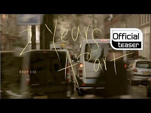 [Teaser] Eddy Kim(에디킴) _ 2 Years Apart