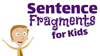 Sentence Fragments for Kİds | Language Arts Video