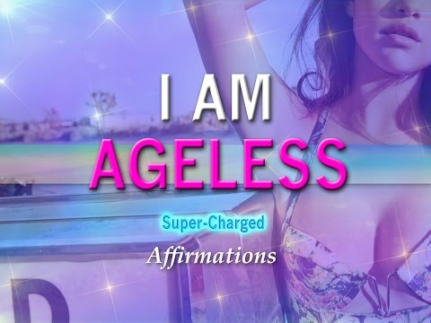 I AM Ageless  - Age Reversal - Super-Charged Affirmations