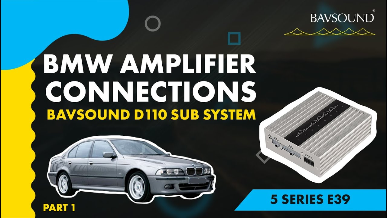 BMW Amplifier Connections | 5 Series e39 | BAVSOUND D110 Sub System | Part  1 - YouTubeYouTube