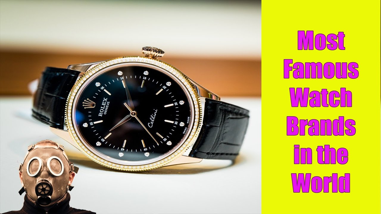 10 Most Famous Watch Brands in the World