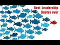 10 Top Motivational Leadership Quotes | all time best ever quotes |