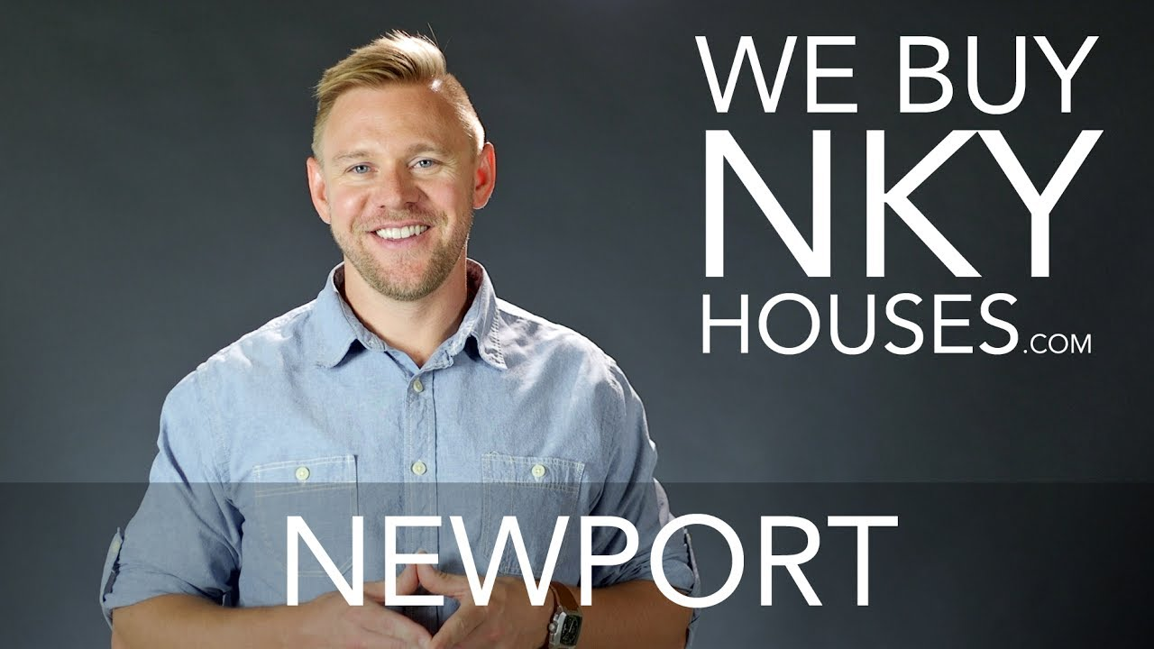 We Buy Houses in Newport KY - CALL 859.412.1940 - Sell Your Newport House Fast For Cash