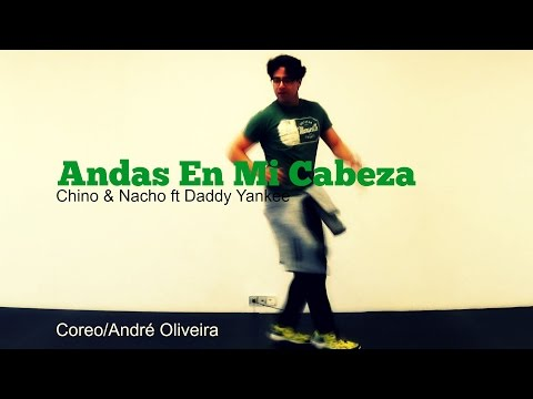 Andas En Mi Cabeza - Chino & Nacho ft Daddy Yankee - Coreo André Oliveira