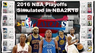 2016 NBA Playoffs Simulated in NBA2K18!!!