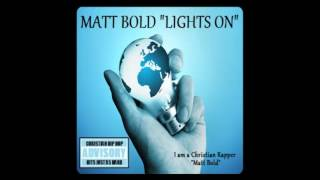 "Christian Rap - Matt Bold - ""Light"