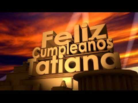 feliz cumpleaños Tatiana - YouTube