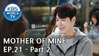 Mother of Mine   세상에서 제일 예쁜 내 딸 EP.21 - Part.2 [ENG, CHN, IND]