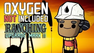 The Quest for Oil - Oxygen Not Included Gameplay - Ranching Upgrade Mark II