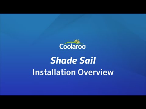 Coolaroo Shade Sail Installation Overview
