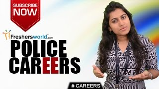CAREERS IN POLICE – Patrol,Traffic,Govt job,Entrance tests,Training centres,Recruitment