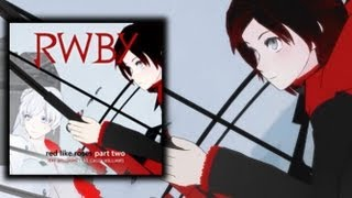 09: Red Like Roses Part II [Episode Mix] - RWBY Volume 1 OST (Jeff Williams & Casey Lee Williams)