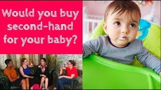 Would you buy second-hand for your baby?