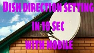 Dish direction setting in 10 sec