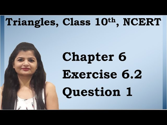Triangles | Chapter 6 Ex 6.2 Q - 1 | NCERT | Maths Class 10th