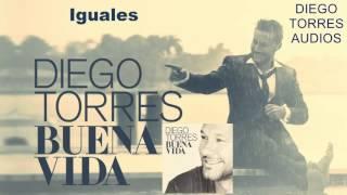 Diego Torres - Iguales (Audio) // CD Buena Vida | Diego Torres Audio