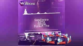 Download Sandiwara Cinta Single Funkot The-Warehouse
