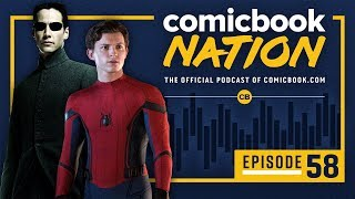 CB NATION Episode #58: Disney Sony Spider-Man Fallout & Matrix 4 Confirmed