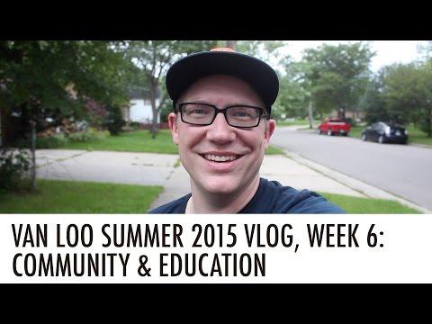 COMMUNITY & EDUCATION: Summer VLOG, Week 6