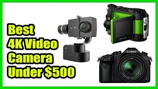 ▶️Best Video Camera Under $500 with 4k in 2018