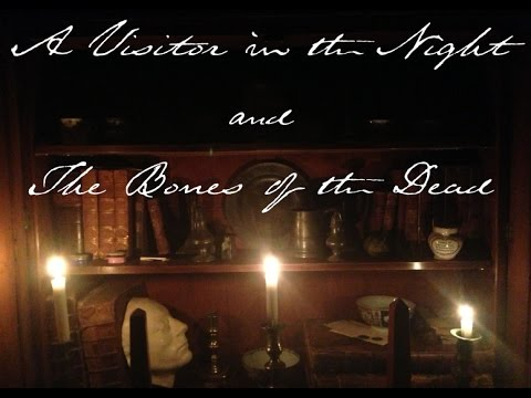 """A Visitor in the Night"" and ""The Bones of the Dead"""