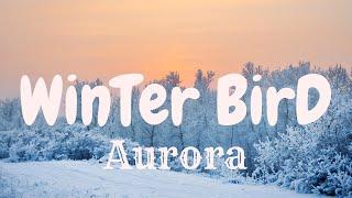 "Aurora - Winter bird ""Lyrics"""