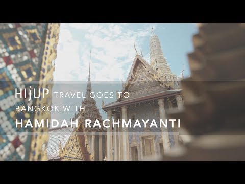 HIJUP travel goes to Bangkok with Hamidah Rachmayanti