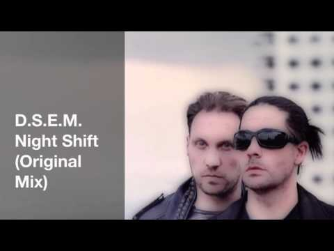 D.S.E.M. - Night Shift (Original Mix)