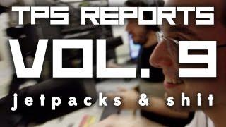 TPS Reports - Vol. 9:  Jetpacks & Shit Thumbnail