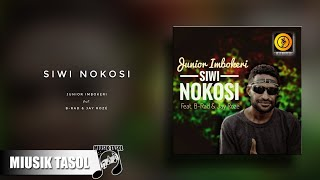 Junior Imbokeri - Siwi Nokosi (ft. B-Rad & Jay Rozé)
