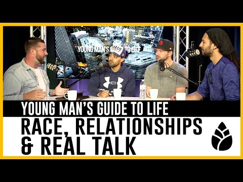 Race, Relationships & Real Talk | S01:E08 Young Man's Guide To Life Podcast