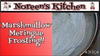 Marshmallow Meringue Frosting Recipe ~ Noreen's Kitchen