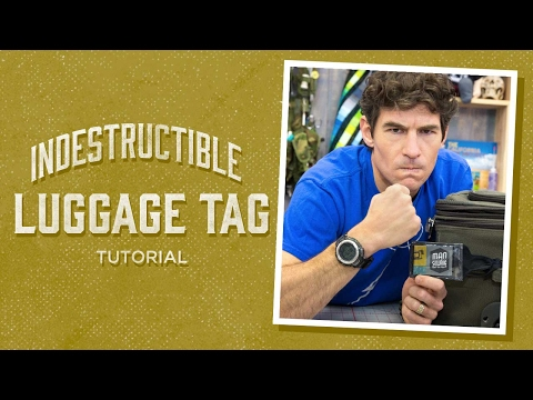 Make an Indestructible Luggage Tag with Rob