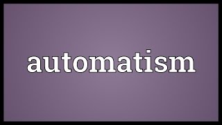 Automatism Meaning