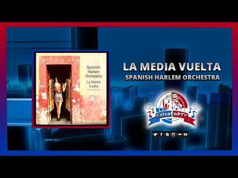 LA MEDIA VUELTA -  SPANISH HARLEM ORCHESTRA(( Promo@SalsaEnPTY2018))