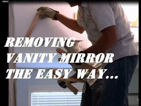 HOW TO REMOVE A VANITY MIRROR