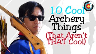 Archery | 10 Cool Things About Archery (That Aren't That Cool)