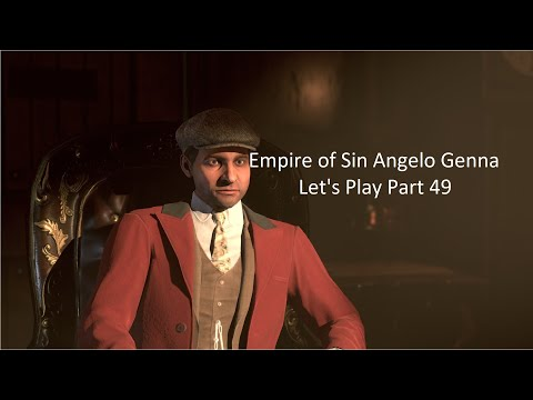 Empire of Sin Part 49 Angelo Genna Let's Play: The dragon's den!!! |