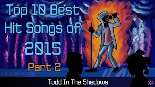 The Top Ten Best Hit Songs of 2015 (Pt. 2)