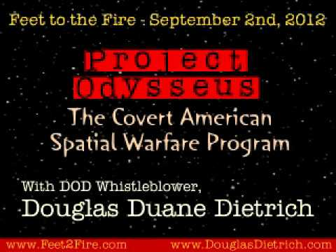 Feet to the Fire: Douglas Dietrich- Project Odysseus: The Covert American Space Project