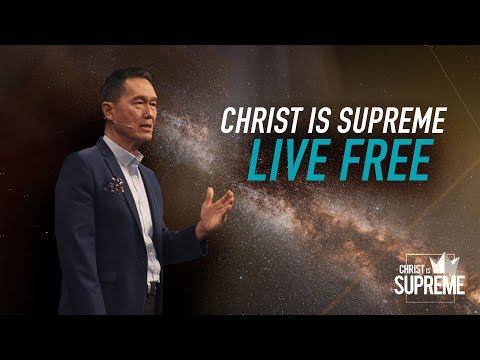 Christ is Supreme - Christ Is All Sufficient: Live Free - Peter Tanchi