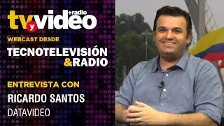 Entrevista: Ricardo Santos de Datavideo