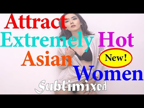 Attract Extremely Hot Asian Women Subliminal