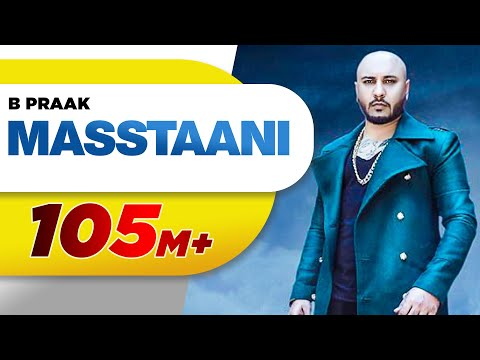 MASSTAANI (Official Video) | B PRAAK | JAANI | Arvindr Khaira | New Song 2018